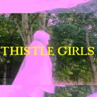 🌸 THISTLE ☘ GIRLS 🌾 🌾